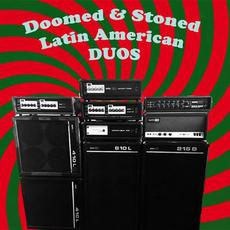 Doomed & Stoned Latin American Duos mp3 Compilation by Various Artists