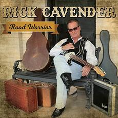 Road Warrior mp3 Album by Rick Cavender