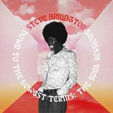 Down to the Lowest Terms: The Soul Sessions mp3 Album by Steve Arrington