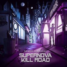 Supernova Kill Road mp3 Album by Samer Elnahhal