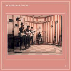 The Fearless Flyers II mp3 Album by The Fearless Flyers