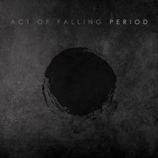 Period mp3 Album by Act of Falling