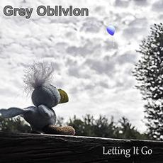 Letting It Go mp3 Album by Grey Oblivion