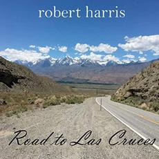 Road To Las Cruces mp3 Album by Robert Harris