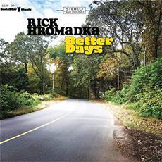 Better Days mp3 Album by Rick Hromadka
