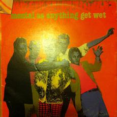 Get Wet mp3 Album by Mental As Anything