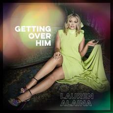 Getting Over Him mp3 Album by Lauren Alaina