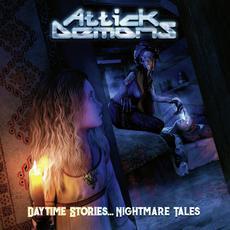 Daytime Stories... Nightmare Tales mp3 Album by Attick Demons