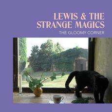 The Gloomy Corner mp3 Album by Lewis & The Strange Magics