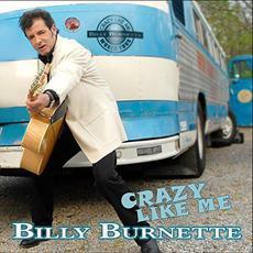 Crazy Like Me mp3 Album by Billy Burnette