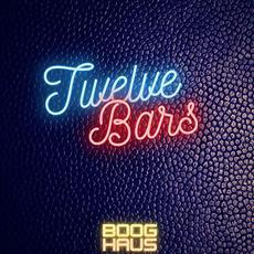 Twelve Bars mp3 Album by BoogHaus