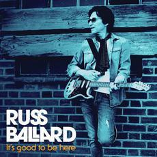 It's Good To Be Here mp3 Album by Russ Ballard