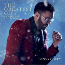 The Greatest Gift: A Christmas Collection mp3 Artist Compilation by Danny Gokey