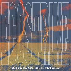 A Truth We Still Believe mp3 Album by Ecostrike