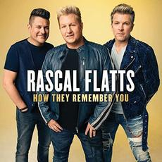 How They Remember You mp3 Album by Rascal Flatts