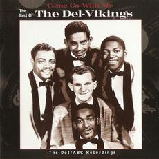Come Go With Me: The Best of the Del-Vikings - The Dot/ABC Recordings mp3 Artist Compilation by The Del-Vikings
