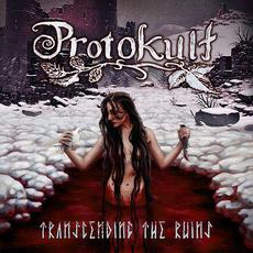 Transcending the Ruins mp3 Album by Protokult