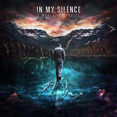 A World Gone Quiet mp3 Album by In My Silence