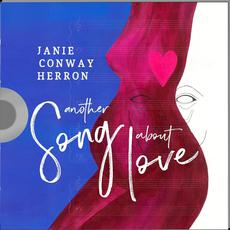 Another Song About Love mp3 Album by Janie Conway Herron