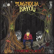 Strange Place mp3 Album by Magnolia Bayou