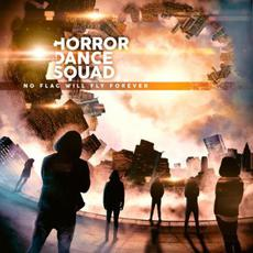No Flag Will Fly Forever mp3 Album by Horror Dance Squad