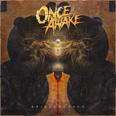 Bridgeburner mp3 Album by Once Awake