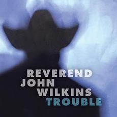 Trouble mp3 Album by Rev. John Wilkins