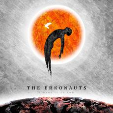 I Want It To End mp3 Album by The Erkonauts