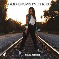God Knows I've Tried mp3 Single by Kelsy Karter