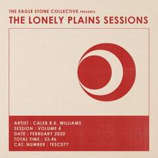 The Lonely Plains Sessions #04 mp3 Album by Caleb R.K. Williams