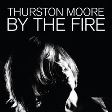 By the Fire mp3 Album by Thurston Moore