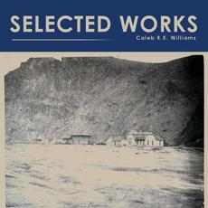 Selected Works mp3 Artist Compilation by Caleb R.K. Williams