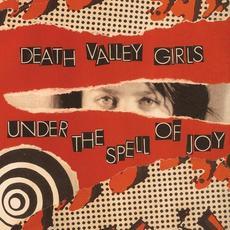 Under the Spell of Joy mp3 Album by Death Valley Girls