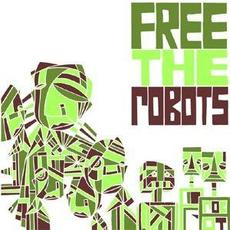 Free the Robots EP mp3 Album by Free The Robots