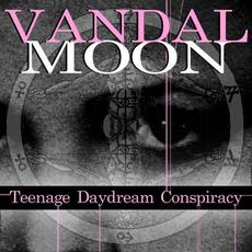 Teenage Daydream Conspiracy mp3 Album by Vandal Moon