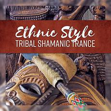Ethnic Style: Tribal Shamanic Trance mp3 Compilation by Various Artists