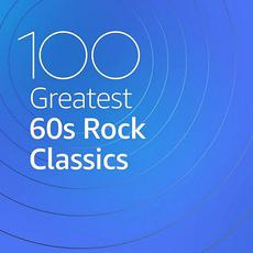 100 Greatest 60s Rock Classics mp3 Compilation by Various Artists