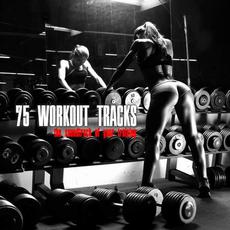 75 Workout Tracks mp3 Compilation by Various Artists