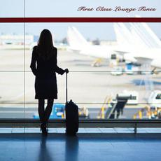 First Class Lounge Tunes mp3 Compilation by Various Artists