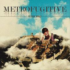 Filtered World mp3 Album by Metrofugitive