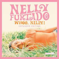 Whoa, Nelly! (Expanded Edition) mp3 Album by Nelly Furtado