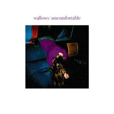 Uncomfortable mp3 Single by Wallows