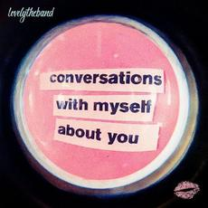 conversations with myself about you mp3 Album by lovelytheband