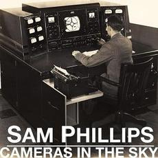 Cameras in the Sky mp3 Album by Sam Phillips
