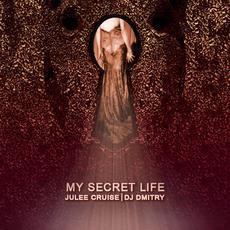 My Secret Life mp3 Album by Julee Cruise | DJ Dmitry