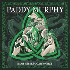 Rams Rebels Goats & Girls mp3 Album by Paddy Murphy