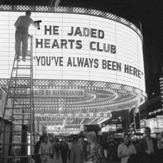 You've Always Been Here mp3 Album by The Jaded Hearts Club