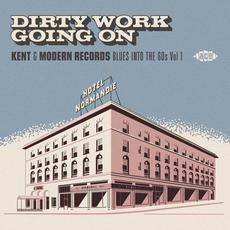 Dirty Work Going On: Kent & Modern Records Blues Into The 60s, Vol.1 mp3 Compilation by Various Artists