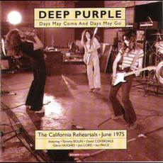 Days May Come and Days May Go: The California Rehearsals, June 1975 mp3 Artist Compilation by Deep Purple