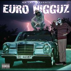 Euro Nigguz mp3 Album by Mr. 187